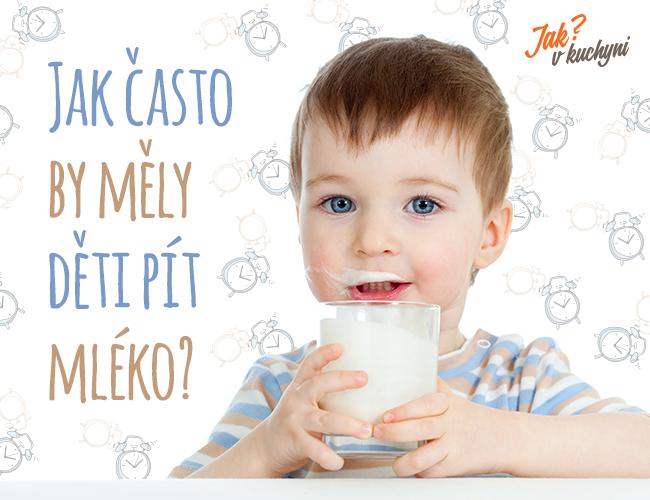 Jak často by měly děti pít mléko?