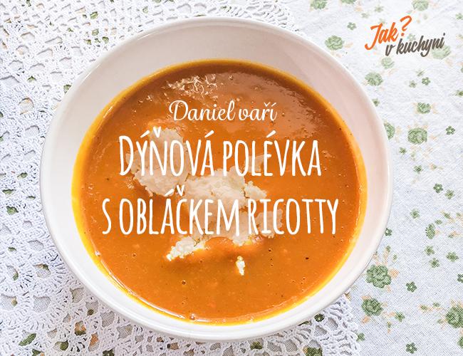 Daniel vaří: Dýňová polévka s obláčkem ricotty
