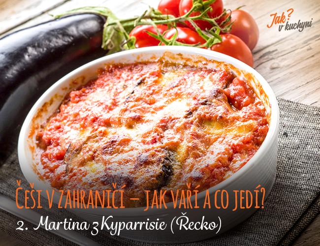 Češi v zahraničí – jak vaří a co jedí? 2. Martina z Kyparrisie (Řecko)