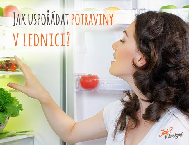 Jak uspořádat potraviny v lednici?