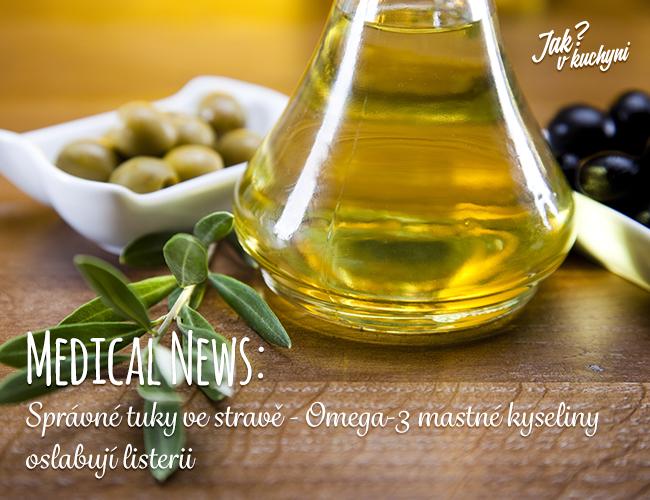 Medical News: Správné tuky ve stravě - Omega-3 mastné kyseliny oslabují listerii