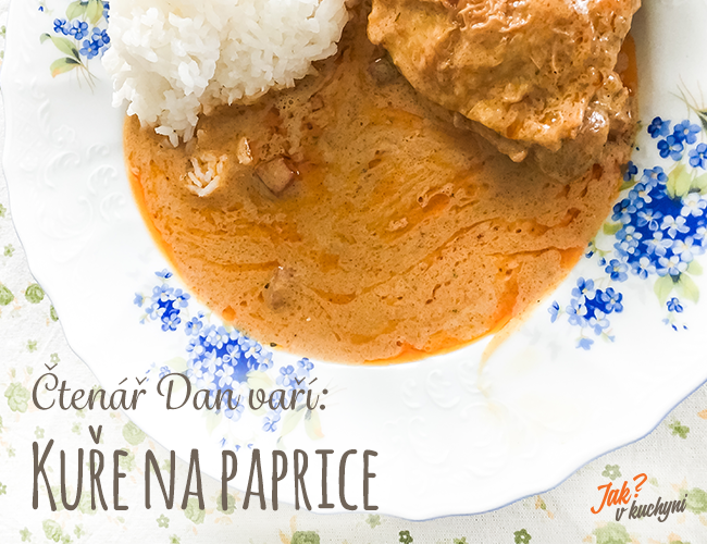 Čtenář Dan vaří: Kuře na paprice