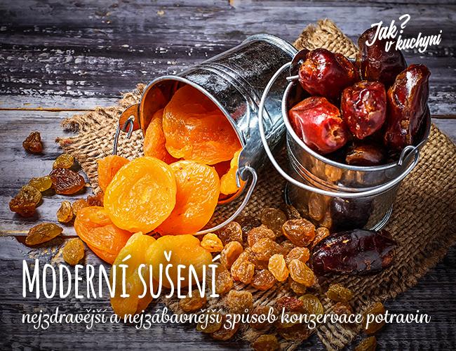 Moderní sušení – nejzdravější a nejzábavnější způsob konzervace potravin