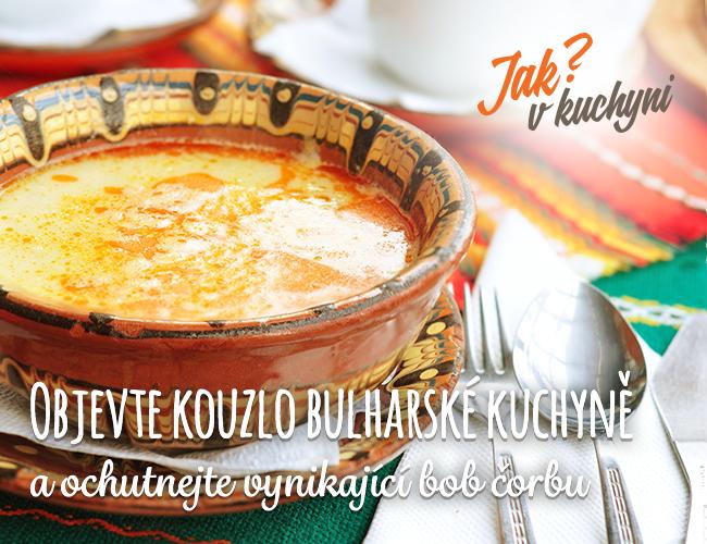 Objevte kouzlo bulharské kuchyně a ochutnejte vynikající bob čorbu