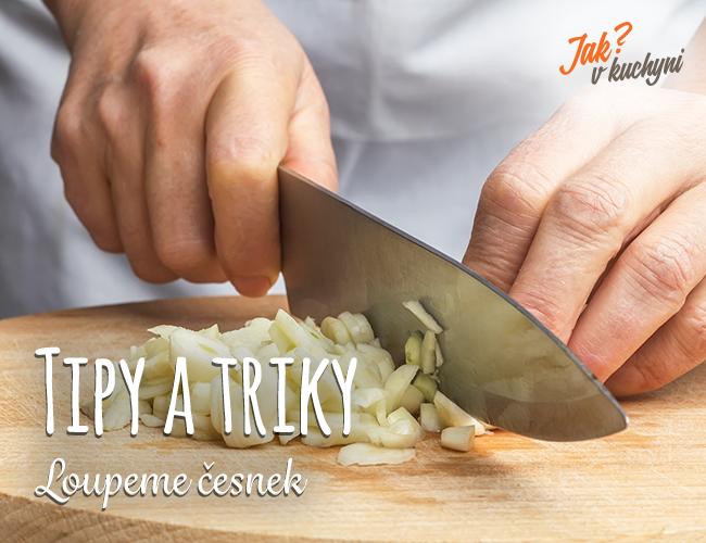 Tipy a triky_Loupeme česnek