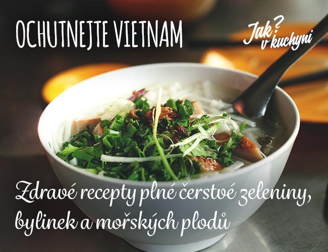 Ochutnejte Vietnam_zdravé  recepty plné bylinek a mořských plodů