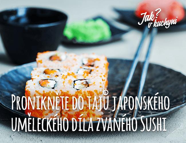 Pronikněte do tajů japonské kuchyně a sushi