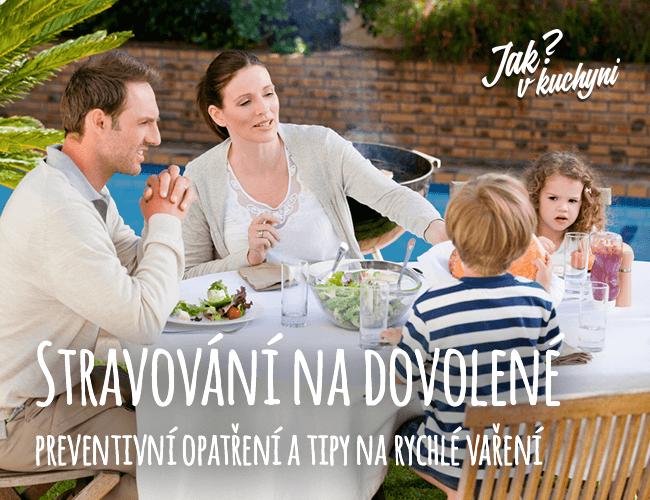Stravování na dovolené – preventivní opatření a tipy na rychlé vaření
