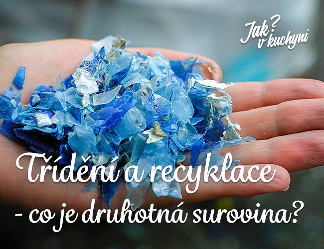 Třídění a recyklace - co je druhotná surovina