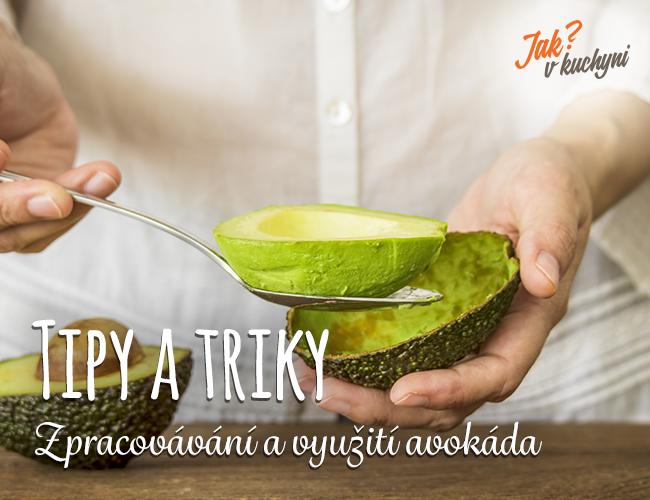 Tipy a triky: Zpracování a využití avokáda