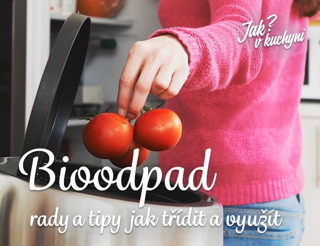 Bioodpad - rady a tipy jak třídit a využít