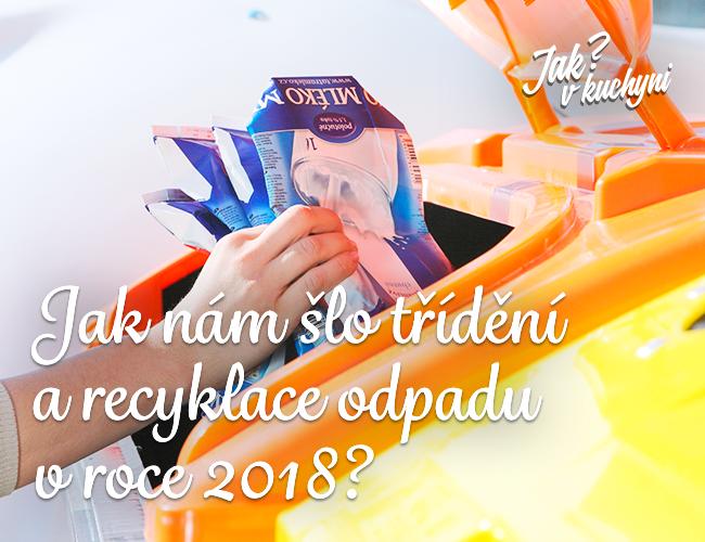 Jak nám šlo třídění a recyklace odpadu v roce 2018