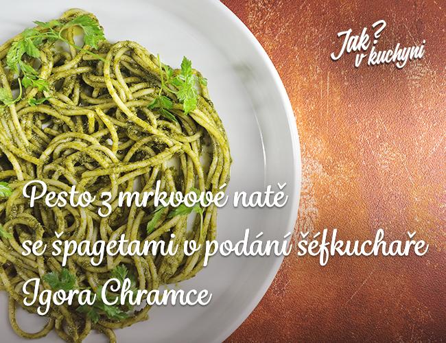 Pesto z mrkvové natě se špagetami v podání šéfkuchaře Igora Chramce