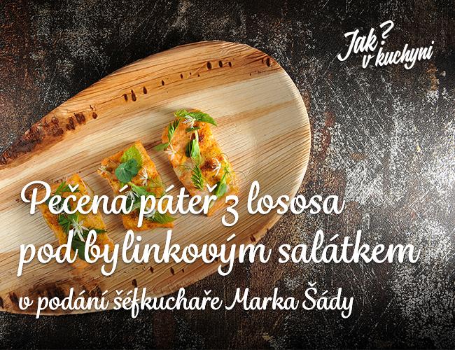 Pečená páteř z lososa pod bylinkovým máslem v podání šéfkuchaře Marka Šády