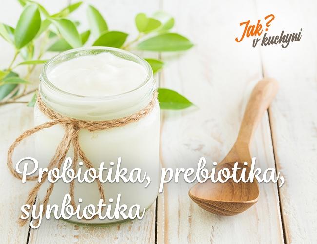 Probiotika, prebiotika, synbiotika